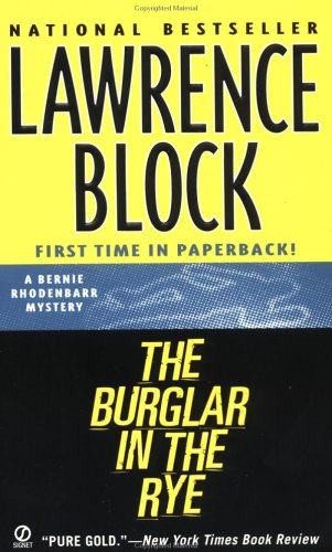 9780451198471: The Burglar in the Rye: The New Bernie Rhodenbarr Mystery (Bernie Rhodenbarr Mysteries)