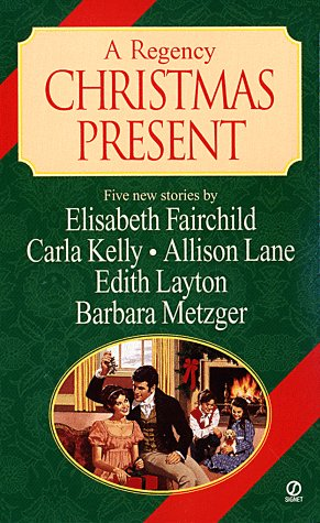 9780451198778: A Regency Christmas Present (Signet Regency Anthology): Heart's Desire/ Christmas Wish List/ An Object of Charity/ A Christmas Canvas/ The Last Gift