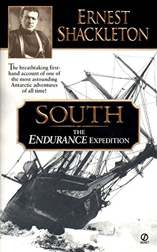 9780451198808: South: The Endurance Expedition -- The Breathtaking First-Hand Account of One of the Most Astounding Antarctic Adventures of