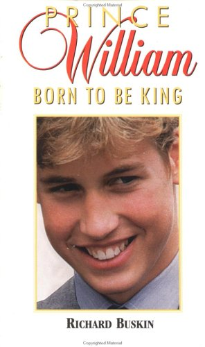 Prince William: Born to Be King (0451199278) by Buskin, Richard
