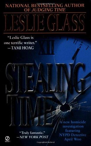 Stealing Time (April Woo Suspense Novels): Leslie Glass
