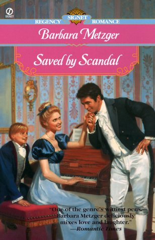 Saved by Scandal (Signet Regency Romance) (0451200381) by Metzger, Barbara