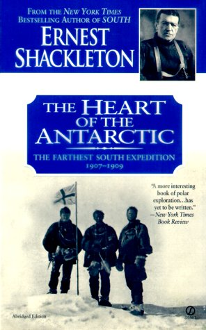9780451200464: The Heart of the Antarctic: The Farthest South Expedition, 1907-1909