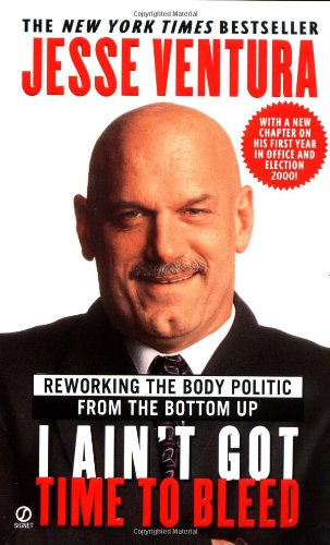9780451200860: I Ain't Got Time to Bleed: Reworking the Body Politic from the Bottom up