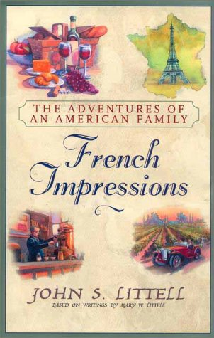 French Impressions: The Adventures of an American: Littell, John S.,