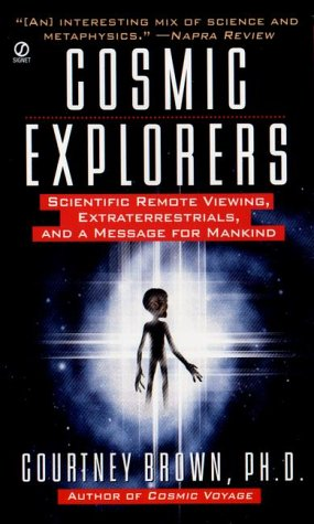 9780451201058: Cosmic Explorers: Scientific Remote Viewing, Extraterrestrials and a Message for Mankind