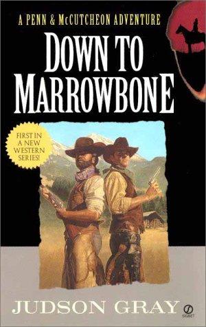 9780451201584: Down to Marrowbone: A Penn and Cutcheon Adventure (Penn & McCutcheon Adventures)