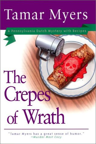 The Crepes of Wrath (A Pennsylvania Dutch Mystery with Recipes)