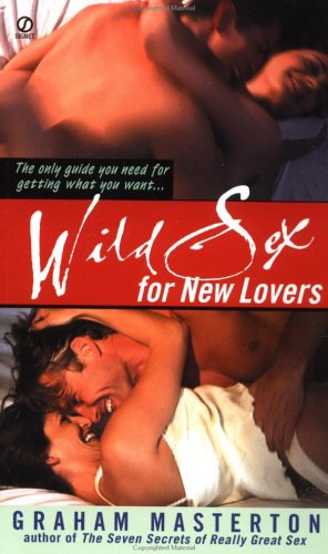 9780451202277: Wild Sex for New Lovers