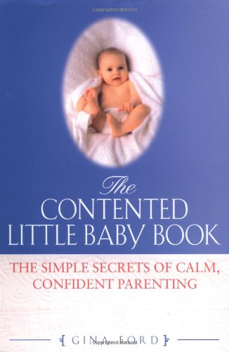 9780451202437: The Contented Little Baby Book: The Simple Secrets of Calm, Confident Parenting