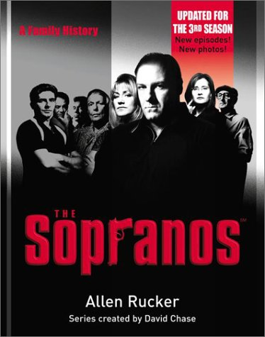 The Sopranos: A Family History by Rucker, Allen; Chase, David: Allen Rucker; Creator-David Chase