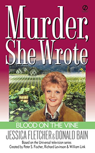 BLOOD ON THE VINE. (Murder, She Worte Series; Based on the Universal Television series);.