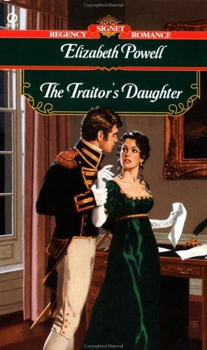 The Traitor's Daughter (Signet Regency Romance): Elizabeth Powell