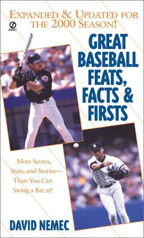 Great Baseball Facts, Feats, and First 2001 Edition (Great Baseball Feats, Facts & Firsts) (9780451204042) by Nemec, David