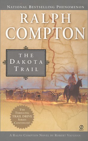 9780451204172: The Dakota Trail (Ralph Compton Novel)