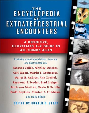 The Encyclopedia of Extraterrestrial Encounters : A Defininte Illustrated A-Z Guide to All Things...