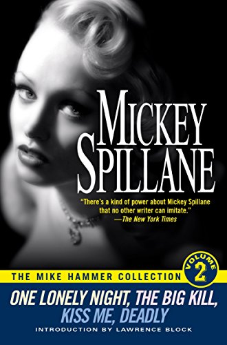 One Lonely Knight, the Big Kill, Kiss: Mickey Spillane