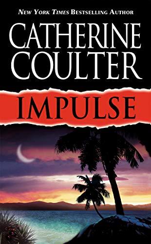 Impulse (Contemporary Romantic Thriller): Coulter, Catherine
