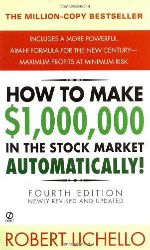 How to Make $1,000,000 in the Stock Market Automatically: (4th Edition): Lichello, Robert (Author)