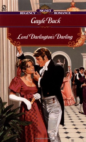 Lord Darlington's Darling (Signet Regency Romance): Buck, Gayle