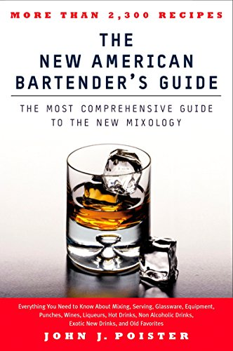 The New American Bartender's Guide: The Most Comprehensive Guide to the New Mixology