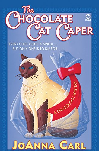 The Chocolate Cat Caper (Chocoholic Mysteries, No. 1): Carl, JoAnna