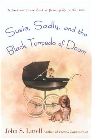 Susie, Sadly, and the Black Torpedo of: John S. Littell