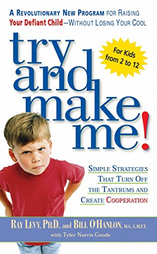 9780451206459: Try and Make Me!: Simple Strategies That Turn Off The Tantrums and Create Cooperation