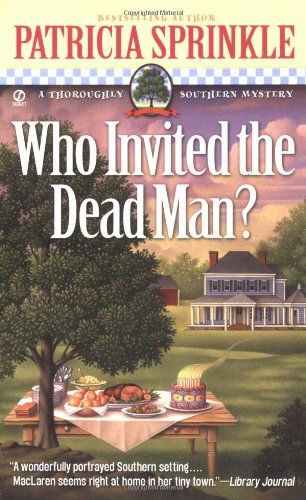 Who Invited the Dead Man? (Thoroughly Southern: Patricia Sprinkle