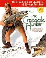 9780451206732: The Crocodile Hunter: The Incredible Life and Adventures of Steve and Terri Irwin