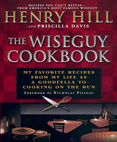 9780451207067: The Wise Guy Cookbook: My Favorite Recipes from My Life as a Goodfella to Cooking on the Run
