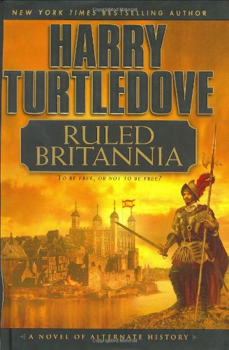 Ruled Britannia: Turtledove, Harry