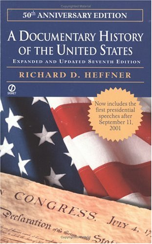 A Documentary History of the United States: (Seventh Revised Edition): Richard C. Heffner