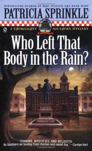 Who Left that Body in the Rain? (Thoroughly Southern Mysteries, No. 4) (0451207580) by Patricia Sprinkle