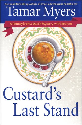 Custard's Last Stand: A Pennsylvania Dutch Mystery with Recipes: Myers, Tamar