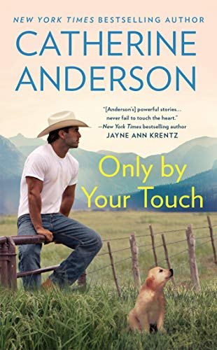 Only by Your Touch: Catherine Anderson