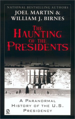 9780451208040: The Haunting of the Presidents: A Paranormal History of the U.S. Presidency