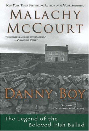 Danny Boy:: The Legend of the Beloved: McCourt, Malachy