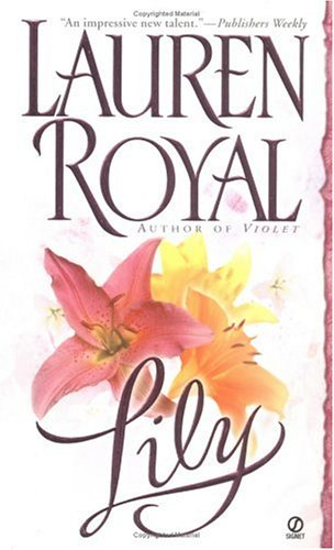 Lily (Flower Trilogy): Lauren Royal
