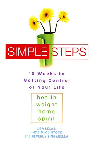 9780451208620: Simple Steps: 10 Weeks to Getting Control of Your Life: Health, Weight, Home, Spirit