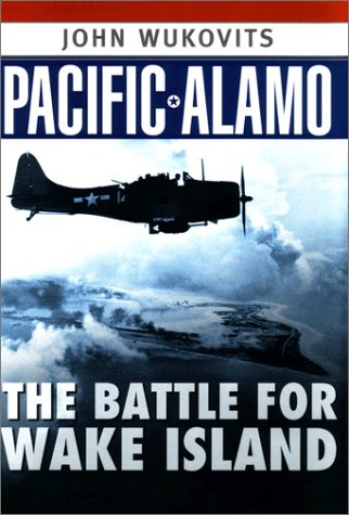 Pacific Alamo: The Battle for Wake Island: Wukovits, John