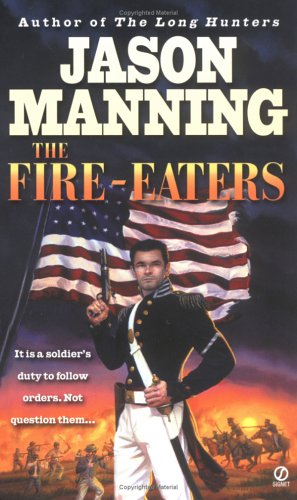 The Fire-Eaters (9780451209177) by Manning, Jason
