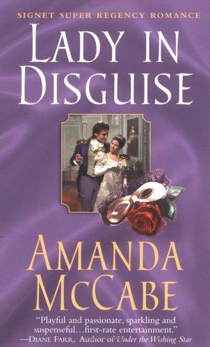 A Lady in Disguise (Signet Regency Romance): Amanda McCabe