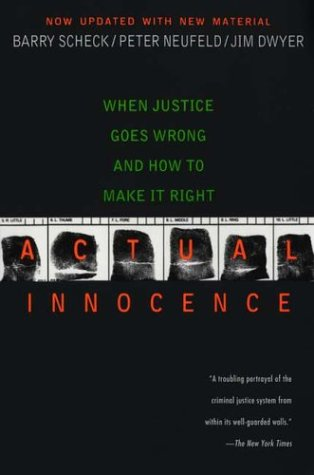 9780451209825: Actual Innocence: When Justice Goes Wrong and How to Make it Right