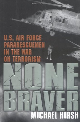 9780451209832: None Braver: U.S. Air Force Pararescuemen in the War on Terrorism