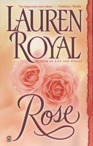 Rose (Flower Trilogy): Royal, Lauren