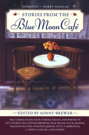 9780451210425: Stories From the Blue Moon Cafe: The American South in Stories, Essays, and Poetry