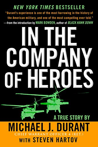 9780451210609: In the Company of Heroes: The Personal Story Behind Black Hawk Down