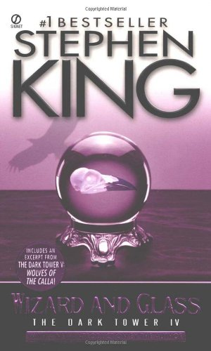 Wizard and Glass (The Dark Tower, Book 4): Stephen King