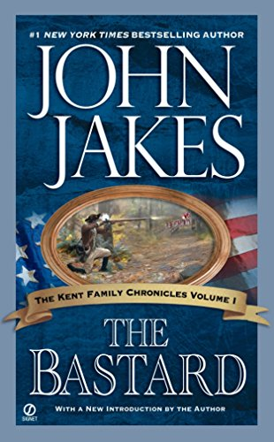 9780451211033: The Bastard (The Kent Family Chronicles)
